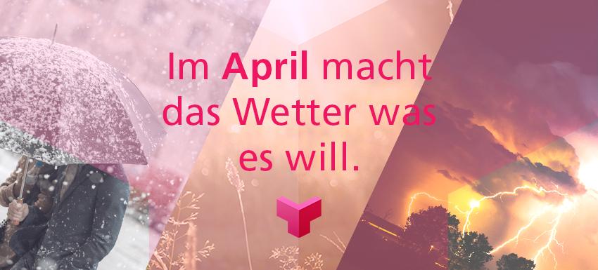 Reden wir über das Wetter: Unser Aprilrückblick