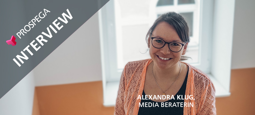 Mitarbeiterinterview: Media Beraterin bei Prospega